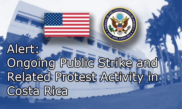 Alert: Ongoing Public Strike and Related Protest Activity in Costa Rica